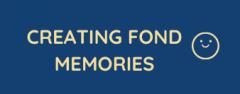 Creating Fond Memories